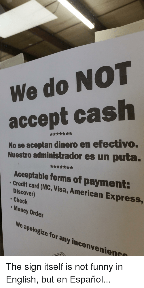 Funny Money And American We Do Not Accept Cash No Se Aceptan Dinero