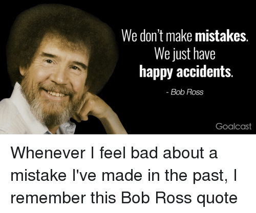 Bob Ross Quotes No Mistakes Just Happy Accidents 94 Quotes