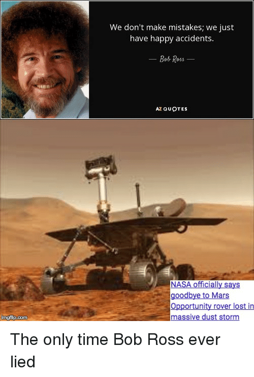 we don t make mistakes we just have happy accidents bot ross az
