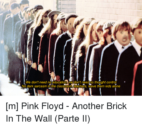 Pink Floyd Teacher And Control We Dontneed N Ducation Don