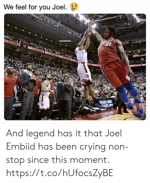 Crying, Memes, and Been: We feel for you Joel.  @NBAMEMES  GO  NE THE  ORT  ETH  PLAYOFF And legend has it that Joel Embiid has been crying non-stop since this moment. https://t.co/hUfocsZyBE