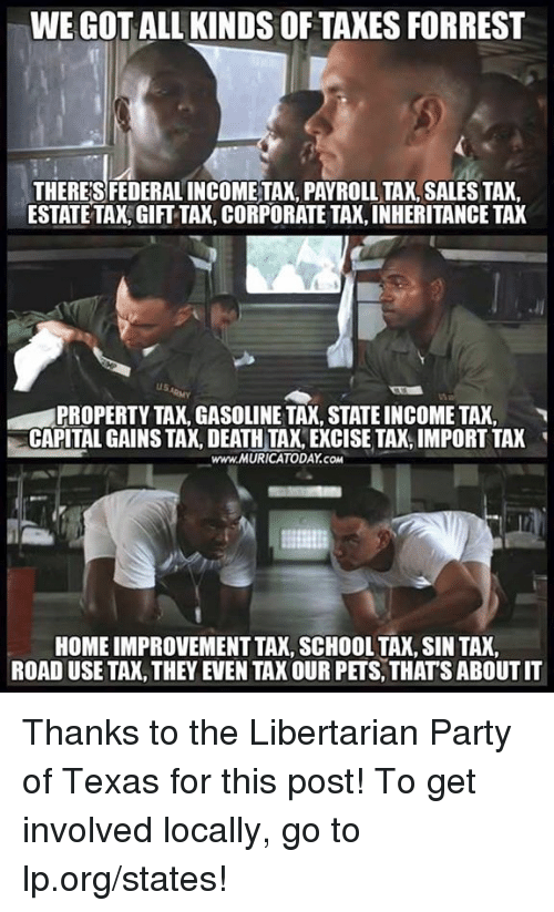 we got all kinds of taxes forrest theres federal incometax 23904407 ✅ 25 best memes about gift tax gift tax memes