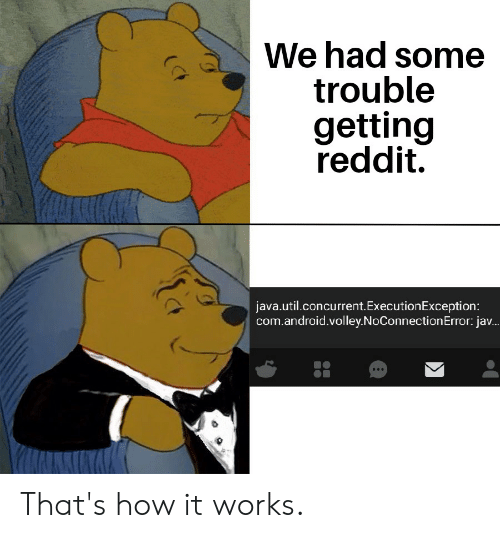 We Had Some Trouble Getting Reddit