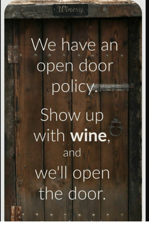 Memes Wine and 🤖 We have an open door policy Show up with : door policy - pezcame.com