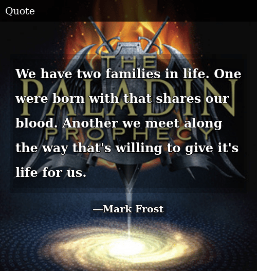 We Have Two Families In Life One Were Born With That Shares Our