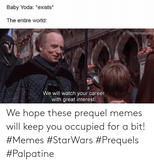 We Hope These Prequel Memes Will Keep You Occupied For A Bit