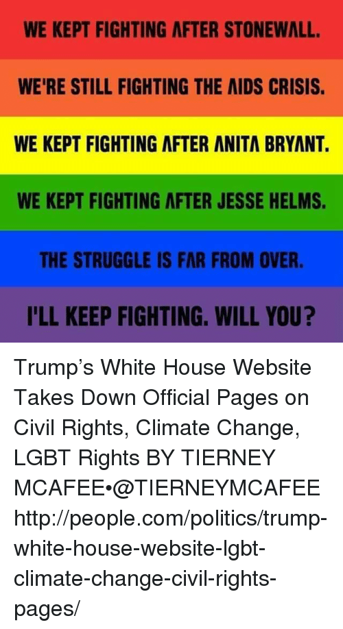 Trump White House Takes Down Website >> We Kept Fighting After Stonewall Were Still Fighting The Aids Crisis