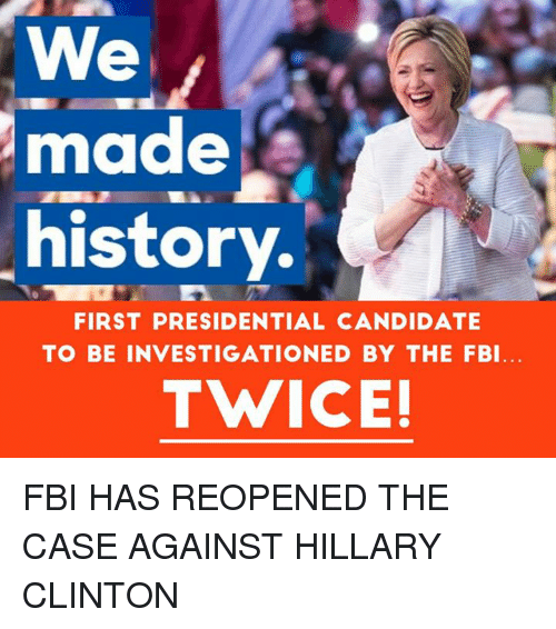 we made history first presidential candidate to be investigationed
