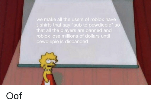 We Make All the Users of Roblox Have T-Shirts That Say Sub to