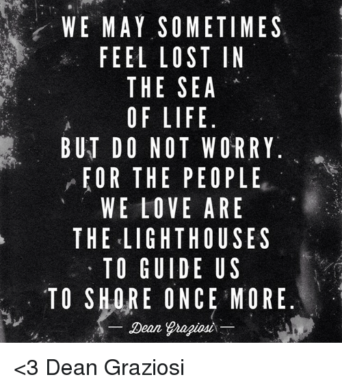 We May Sometimes Feel Lost In The Sea A Of Life But Do Not Worry