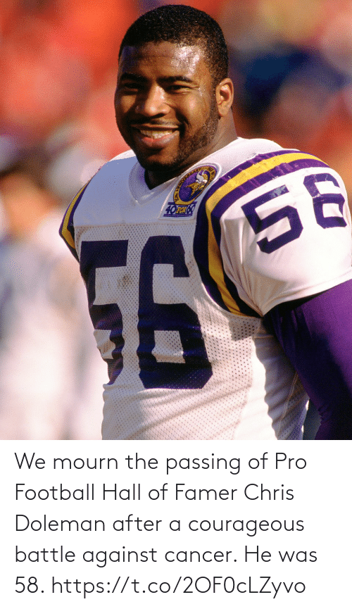 Football, Memes, and Cancer: We mourn the passing of Pro Football Hall of Famer Chris Doleman after a courageous battle against cancer. He was 58. https://t.co/2OF0cLZyvo