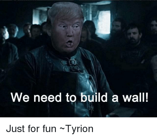We Need To Build A Wall