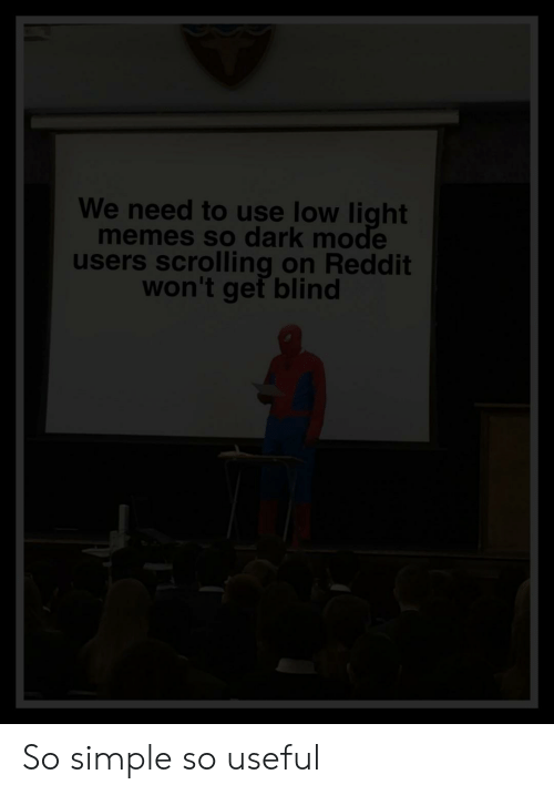 We Need to Use Low Light Memes So Dark Mode Users Scrolling