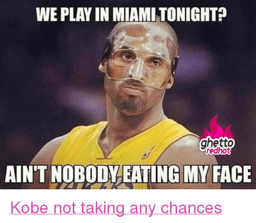 """Ghetto, Http, and Kobe: WE PLAY IN MIAMI TONIGHTA  ghetto  redhot  AIN'T NOBODYEATING MY FACE <p class=""""tumblrize-linkback""""><a href=""""http://www.ghettoredhot.com/miami-zombie-attack/"""" title=""""Go to original post at Ghetto Red Hot"""" rel=""""bookmark"""">Kobe not taking any chances</a></p>"""