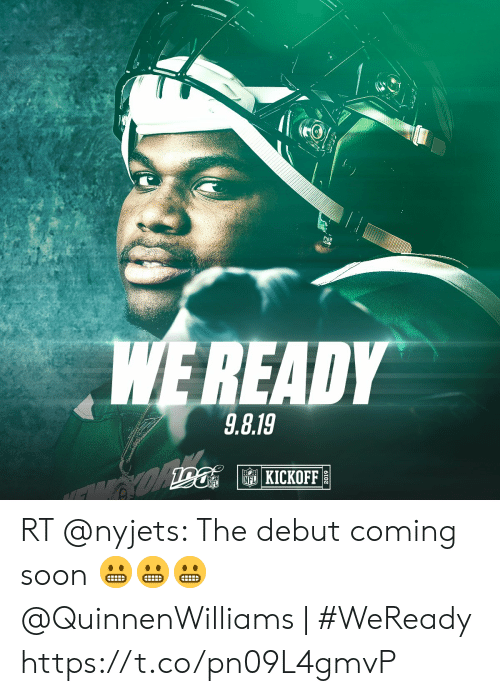 Memes, Nfl, and Soon...: WE READY  9.8.19   KICKOFF  ODa  NFL RT @nyjets: The debut coming soon 😬😬😬  @QuinnenWilliams   #WeReady https://t.co/pn09L4gmvP