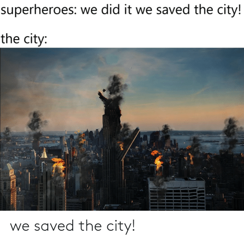 City, Saved, and The City: we saved the city!