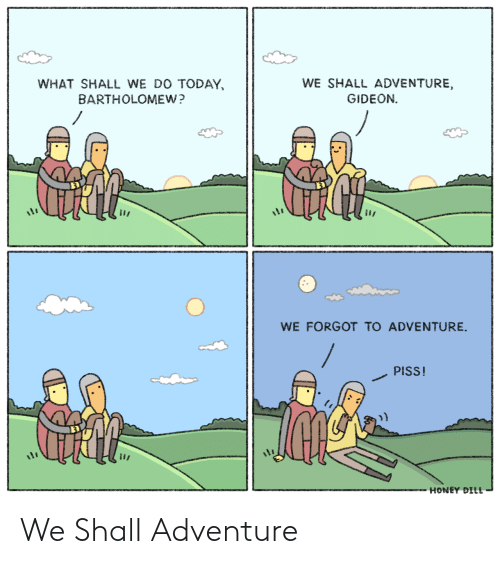 Adventure and Shall: We Shall Adventure