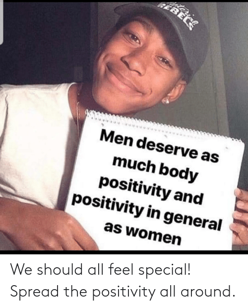 All, Spread, and Feel: We should all feel special! Spread the positivity all around.