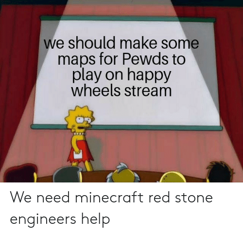 We Should Make Some Maps for Pewds to Play on Happy Wheels Stream We