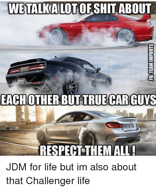 we talkalotof shit about each other but true car us 13812169 ✅ 25 best memes about true car true car memes,Jdm Memes