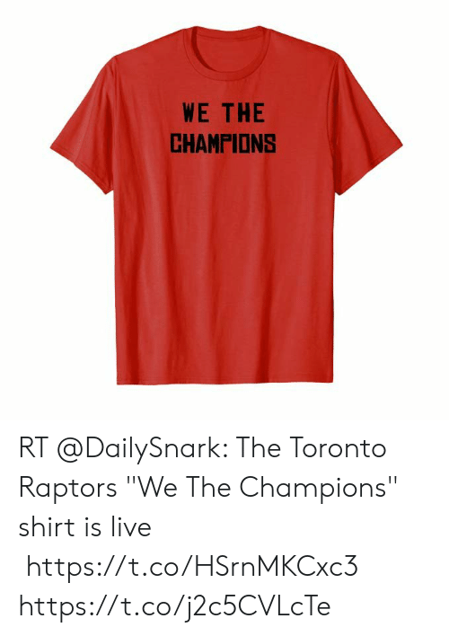 """Football, Nfl, and Sports: WE THE  CHAMPIONS RT @DailySnark: The Toronto Raptors """"We The Champions"""" shirt is live  https://t.co/HSrnMKCxc3 https://t.co/j2c5CVLcTe"""