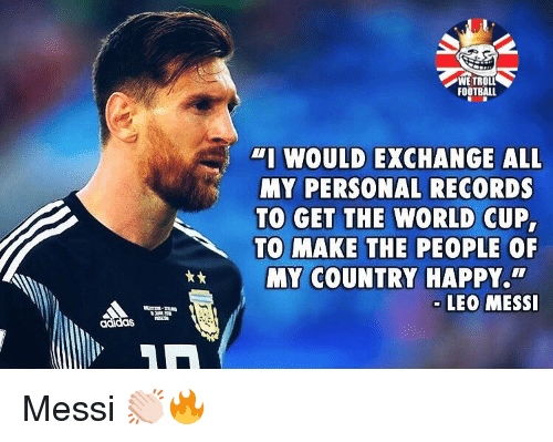 2e8894bfd279 ... EXCHANGE ALL MY PERSONAL RECORDS O GET THE WORLD CUP TO MAKE THE PEOPLE  OF MY COUNTRY HAPPY LEO MESSI Adidas Mai Messi 👏🏻🔥