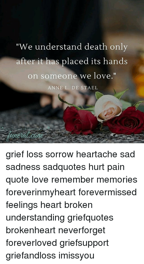 We Understand Death Only After It Has Placed Its Hands On Someone We
