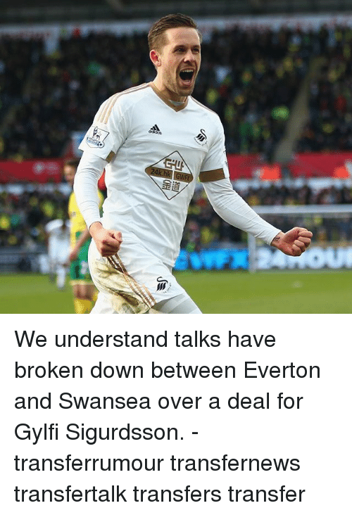 Everton, Memes, and 🤖: We understand talks have broken down between Everton and Swansea over a deal for Gylfi Sigurdsson. - transferrumour transfernews transfertalk transfers transfer