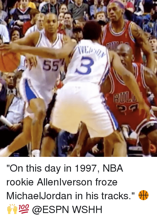 "Memes, 🤖, and On This Day: WE... V)  55, ""On this day in 1997, NBA rookie AllenIverson froze MichaelJordan in his tracks."" 🏀🙌💯 @ESPN WSHH"
