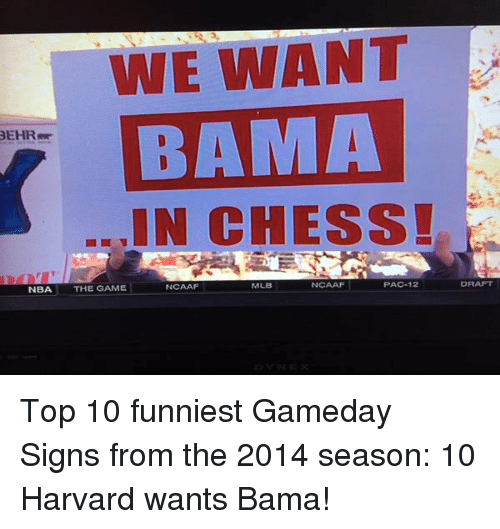 we want bama beehrrre in chess pac 12 ncaaf mlb ncaaf 2140414 ✅ 25 best memes about top 10 funniest top 10 funniest memes