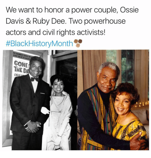 Ether, Memes, and 🤖: We want to honor a power couple, Ossie  Davis & Ruby Dee. Two powerhouse  actors and civil rights activists!  #Black HistoryMonth  ETHER OF SEROUS SIDE MASON  GONE  THE D  OSSI