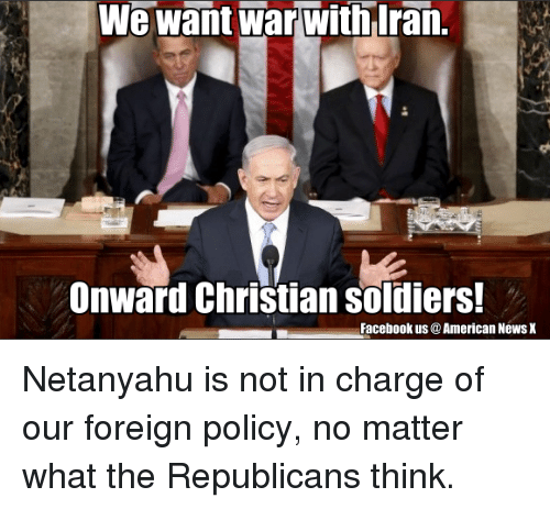 Image result for Republicans want war with Iran meme