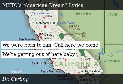We Were Born to Run Cali Here We Come We're Getting Out of ... Get Out The Map Lyrics on maps art, maps food, maps photography, maps design,