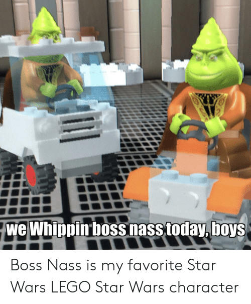 We Whippin Boss Nass Today Boys Boss Nass Is My Favorite
