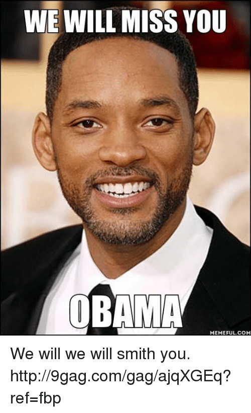 we will miss you obama memefulcom we will we will 6277023 ✅ 25 best memes about obama obama memes