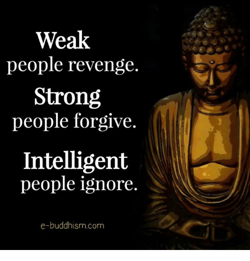Kill The Buddha Quote: Weak People Revenge Strong People Forgive Intelligent
