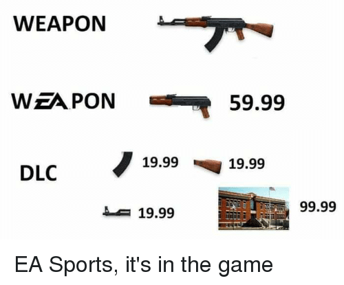Reddit, Sports, and The Game: WEAPON  A  WEAPON59.99  DLC  19.9919.99  19.99  99.99