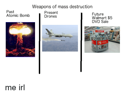 Drone Future And Walmart Weapons Of Mass Destruction Past Present Atomic Bomb