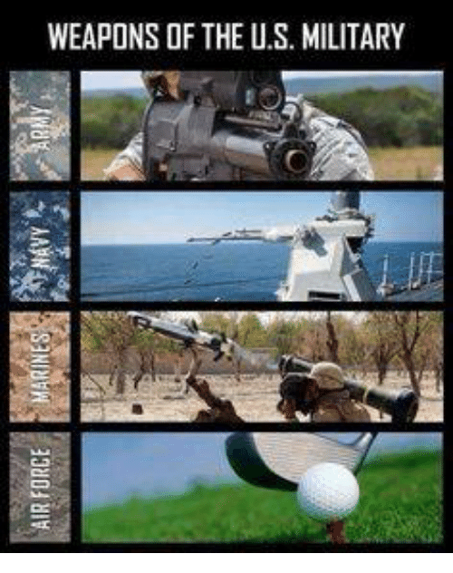 Military, U S, and Weaponized: WEAPONS OF THE U.S. MILITARY