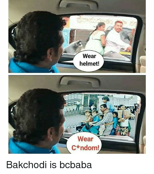 Memes, 🤖, and Helmet: Wear  helmet!  Wear  C ndom! Bakchodi is bcbaba