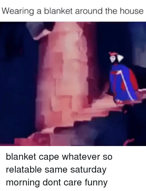 wearing a blanket around the house blanket cape whatever so 25415843 wearing a blanket around the house blanket cape whatever so