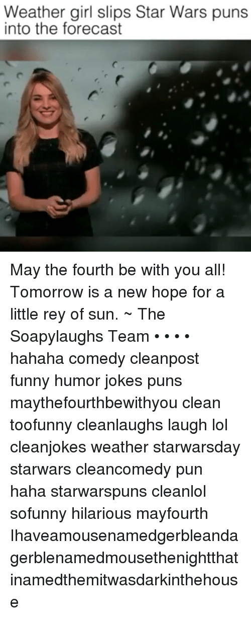 weather girl slips star wars puns into the forecast may 20510121 ✅ 25 best memes about may the fourth may the fourth memes