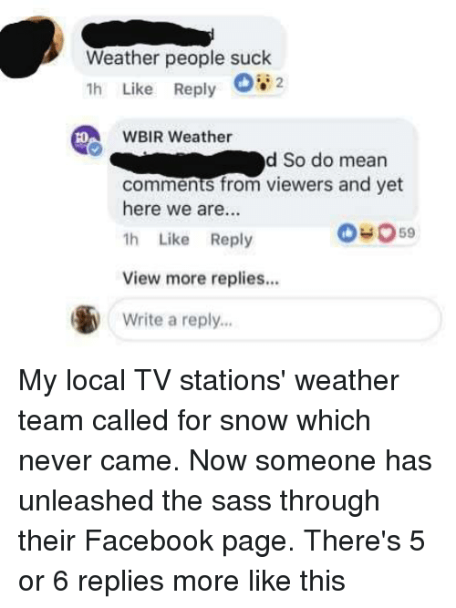 Weather People Suck Th Like Reply Wbir Weather D So Do Mean Comments