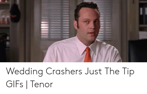 wedding crashers just the tip