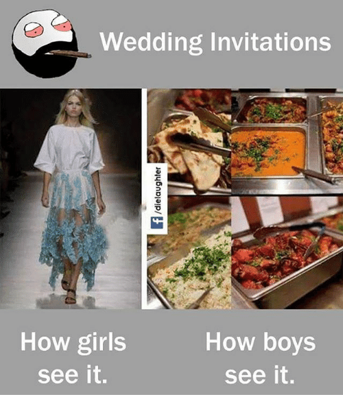 Girls, Memes, and Wedding: Wedding Invitations  How boys  How girls  see it.  see it.