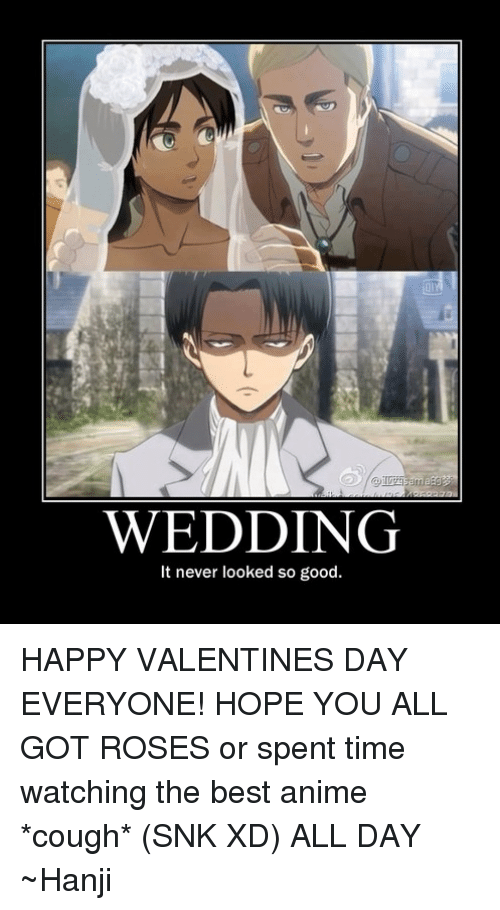 Wedding It Never Looked So Good Happy Valentines Day Everyone Hope