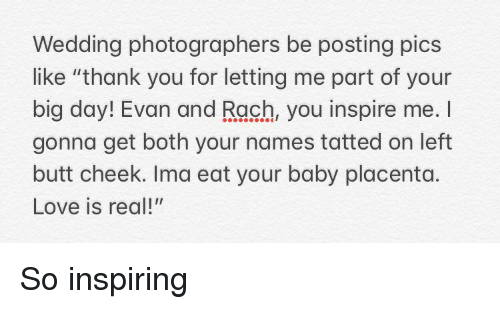 butt love and reddit wedding photographers be posting pics like thank you