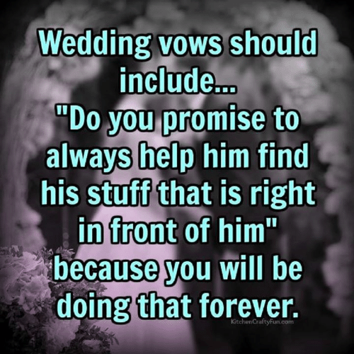 Wedding Vows Should Nclude Do You Promise To Always Help Him