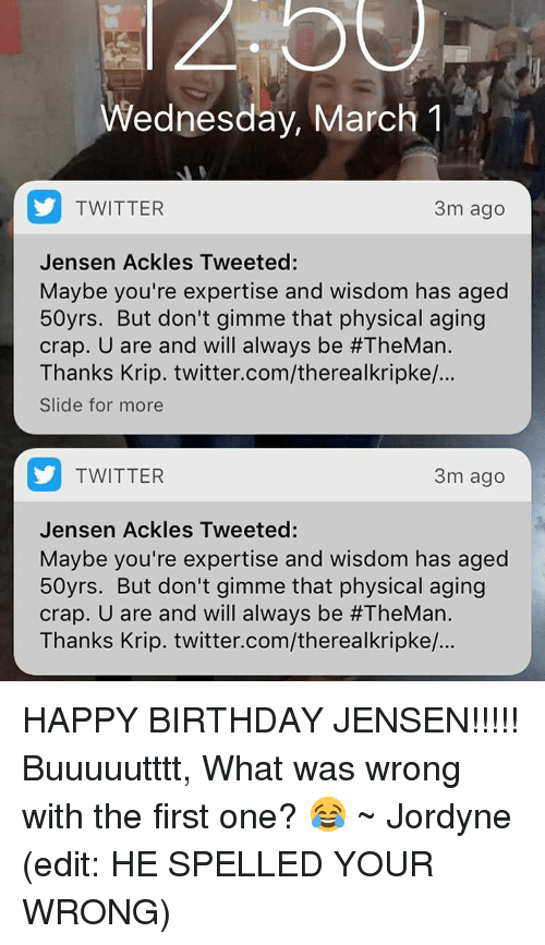 Wednesday March 1 TWITTER 3m Ago Jensen Ackles Tweeted Maybe