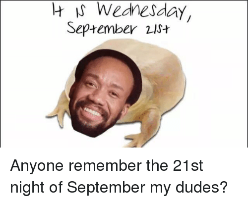 wednesday september 21st anyone remember the 21st night of september 4464699 ✅ 25 best memes about 21st night of september 21st night of